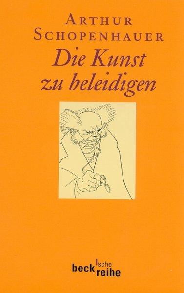Die Kunst zu beleidigen (Beck'sche Reihe)  3 - Volpi, Franco und Arthur Schopenhauer