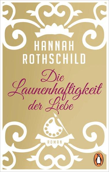 Die Launenhaftigkeit der Liebe: Roman  Erstmals im TB - Rothschild, Hannah und Monika Baark