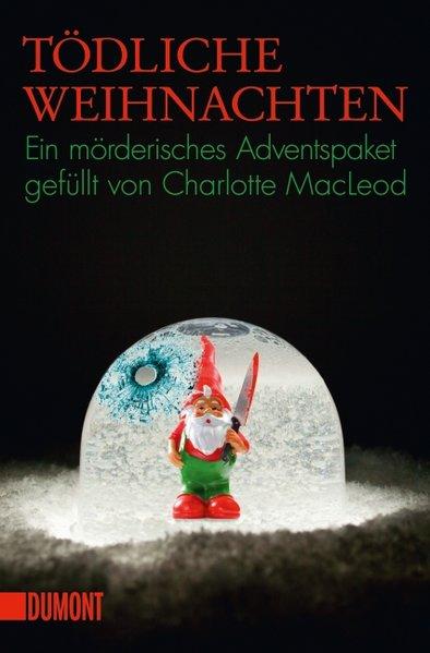 Tödliche Weihnachten: 15 Weihnachtskrimis versammelt von Charlotte MacLeod (Taschenbücher)  2 - MacLeod, Charlotte und Gabriela Schönberger