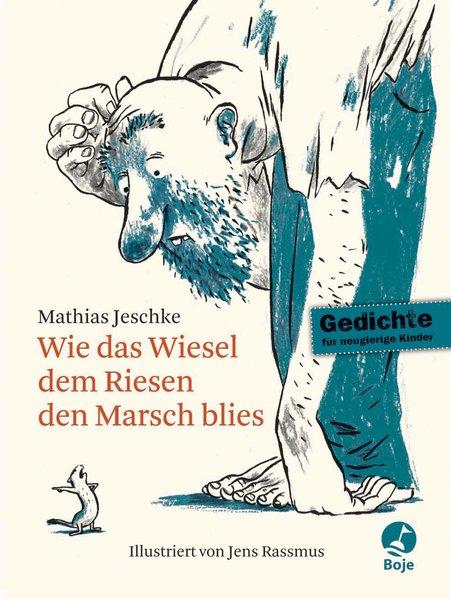 Wie das Wiesel dem Riesen den Marsch blies  zweifarb. Ill. - Mathias, Jeschke und Rassmus Jens