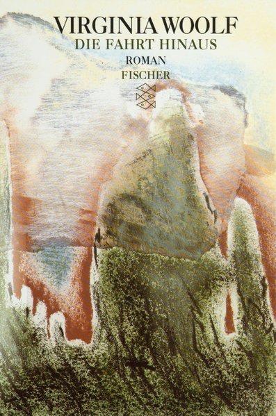 Die Fahrt hinaus: Roman (Virginia Woolf, Gesammelte Werke) - Reichert, Klaus, Virginia Woolf  und Karin Kersten