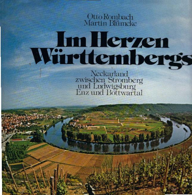Im Herzen Württembergs. Neckarland zwischen Stromberg und Ludwigsburg, Enz- und Bottwartal