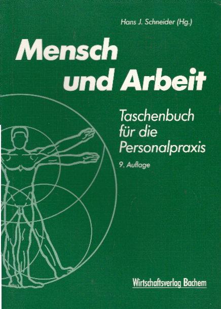 Schneider, Hans Joachim: Mensch und Arbeit. Taschenbuch für die Personalpraxis