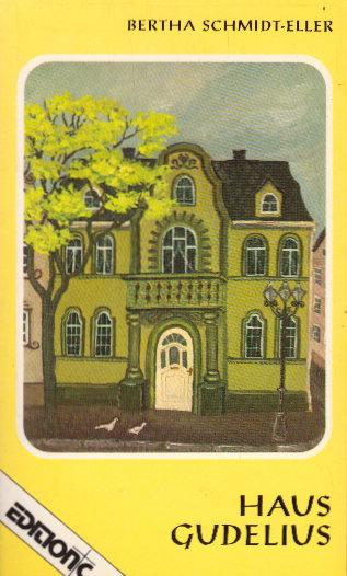 Schmidt-Eller, Berta: Haus Gudelius (Edition C - Heimatlicht)