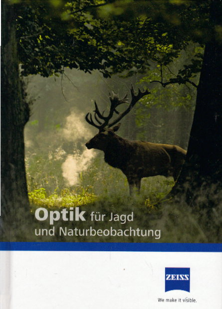 Optik für Jagd und Naturbeobachtung. Carl Zeiss Sports Optics ; Texte: Walter J. Schwab, Wolf Wehran