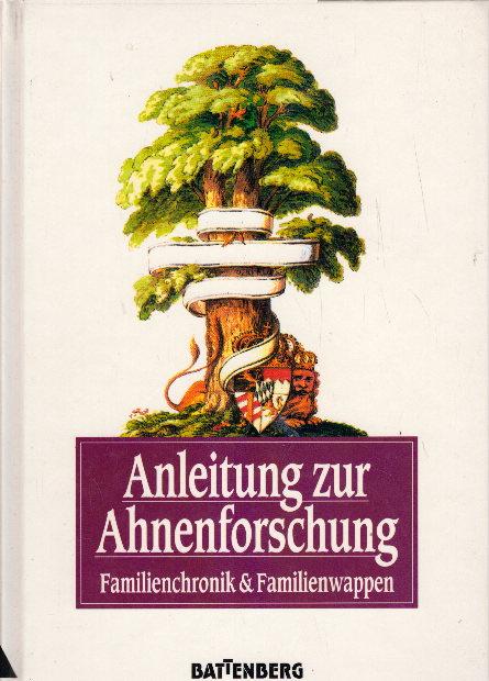 Anleitung zur Ahnenforschung. Familienchronik & Familienwappen