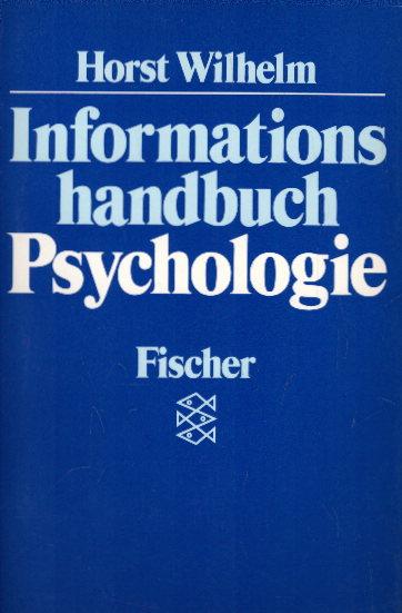Informationshandbuch Psychologie Auflage: Orig.-Ausg.