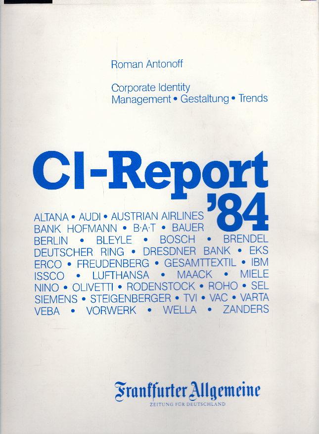 CI-Report 84 ( vierundachtzig ). Corporate Identity, Management, Gestaltung, Trends.
