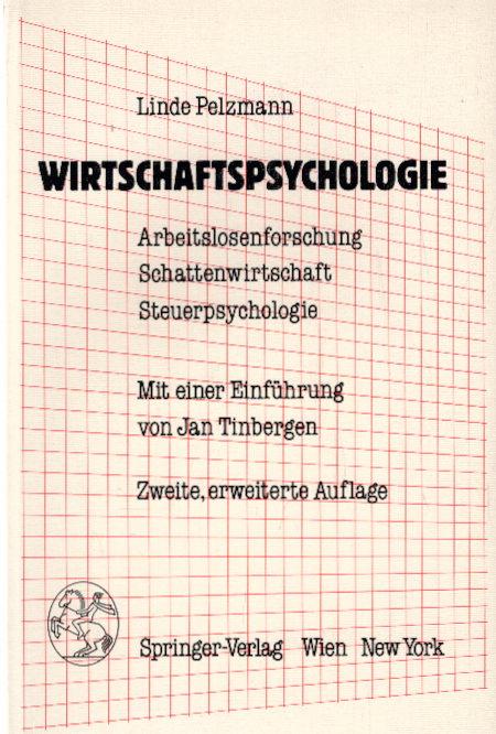 Wirtschaftspsychologie: Arbeitslosenforschung, Schattenwirtschaft, Steuerpsychologie 2., erw. Aufl.