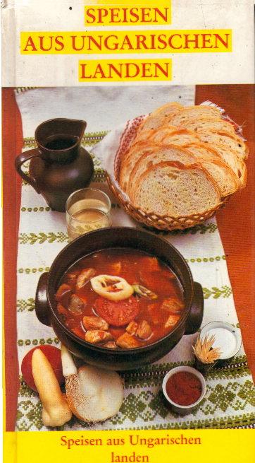 Speisen aus ungarischen Landen