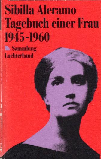 Tagebuch einer Frau 1945 - 1960 - Aleramo, Sibilla