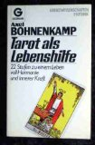 Tarot als Lebenshilfe : 22 Stufen zu e. Leben voll Harmonie u. innerer Kraft. Goldmann ; 11770 : Grenzwissenschaften, Esoterik Orig.-Ausg., 1. Aufl.