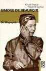 Simone de Beauvoir : die Biographie. Claude Francis ; Fernande Gontier. Aus dem Franz. von Sylvie César und Friedmar Apel, Rororo ; 12442 21. - 23. Tsd.
