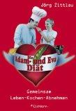 Die Adam-und-Eva-Diät : gemeinsam leben - kochen - abnehmen.