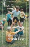 Bischops, Klaus und Heinz-Willi Gerards: Tips für Gesundheit durch Sport. Klaus Bischops ; Heinz-Willi Gerards. [Zeichn.: Roswitha Hoffmann], Deutsche Jugendkraft: [Reihe DJK-Sportbuch] Band ... der Reihe DJK-Sportbuch ; 7
