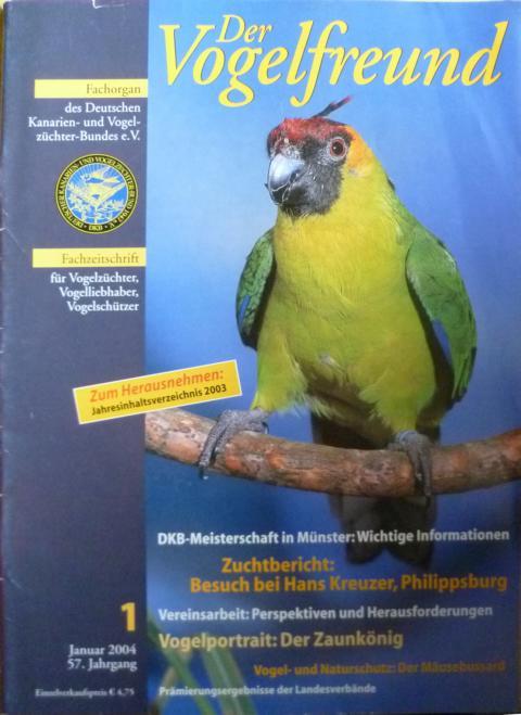 Der Vogelfreund. Fachzeitschrift für Vogelzüchter, Vogelliebhaber, Vogelschützer. 57. Jahrgang. 2004 Heft 1, Januar