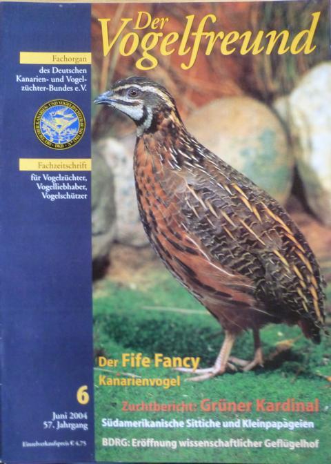 Der Vogelfreund. Fachzeitschrift für Vogelzüchter, Vogelliebhaber, Vogelschützer. 57. Jahrgang. 2004 Heft 6, Juni
