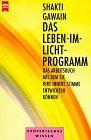 Das Leben-im-Licht-Programm. [Aus dem Amerikan. übertr. von Thomas Görden], [Heyne-Bücher / 8] Heyne-Bücher : 8, Heyne-Ratgeber ; 9621 Dt. Erstausg., 2. Aufl.