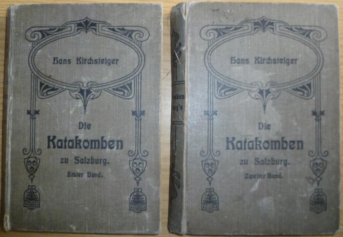 Kirchsteiger, Hans: Die Katakomben zu Salzburg. Roman. 2 Bände