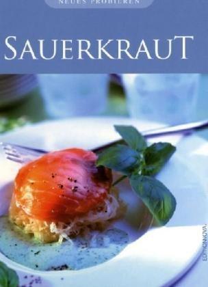 Sauerkraut: Neues Probieren