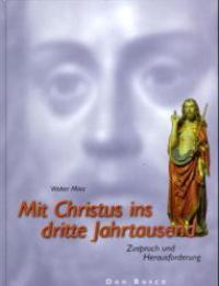 Mit Christus ins dritte Jahrtausend Zuspruch und Herausforderung