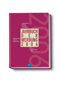 Jahrbuch der Werbung 2006 Band 43