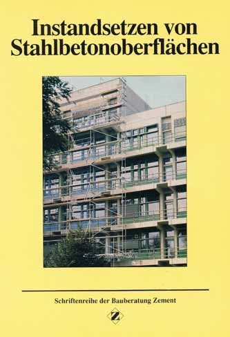 Instandsetzen von Stahlbetonoberflächen. Ein Leitfaden für den Auftraggeber 5. Aufl.