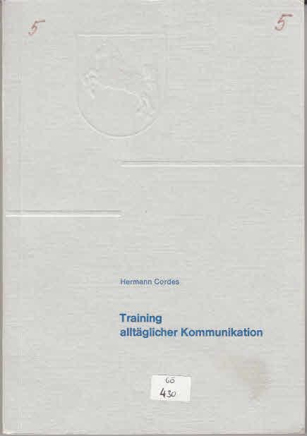 Training alltäglicher Kommunikation - Einführung in einen Vernachlässigten Bereich des Deutschunterrichts (= Schriftenreihe der Niedersächsischen Landeszentrale für Politische Bildung - Für die Hand des Lehrers Band 16) 1. Aufl.