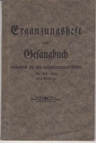 n.n.: Ergänzungsheft zum Gesangbuch enthaltend die neu aufgenommen Lieder nr. 569-685 ohne Anhänge