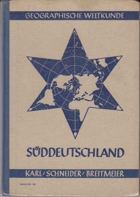 Süddeutschland. Geographische Weltkunde