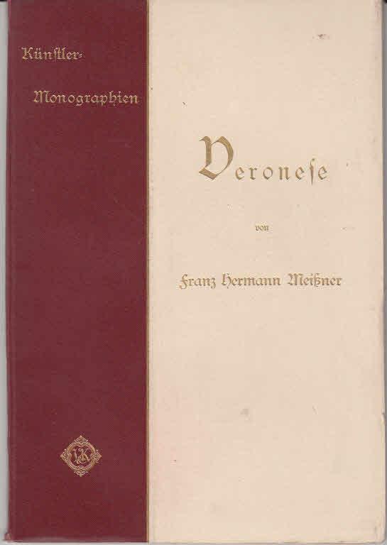 Veronese; Mit 88 Abbildungen nach Gemälden und Zeichnungen - Künstler-Monographien - Liebhaber-Ausgaben - Nr. 26 - In Verbindung mit Anderen herausgegeben von H. Knackfuß - 1.Aufl. 1. Auflage