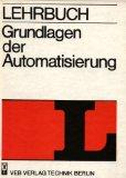 Lehrbuch Grundlagen der Automatisierung 1. Aufl.
