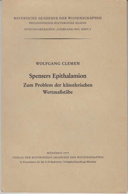Spensers Epithalamion. Zum Problem der künstlerischen Wertmassstäbe. Bayerische Akademie der Wissenschaften, Philosophisch-Historische Klasse