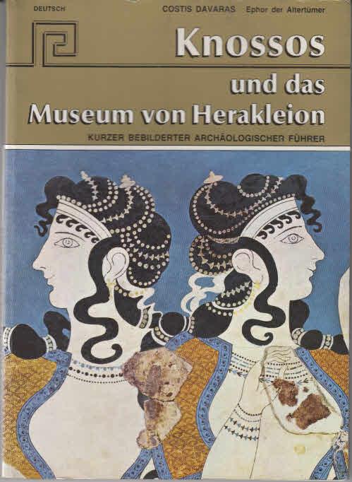 Knossos und das Museum von Herakleion : kurzer bebilderter archäologischer Führer