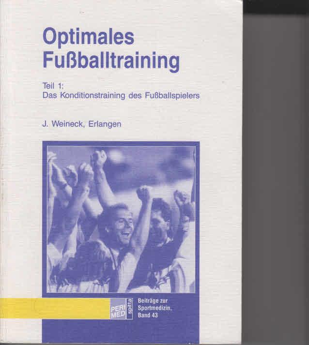 Beiträge zur Sportmedizin ; Bd. 43 Teil 1. Das Konditionstraining des Fussballspielers