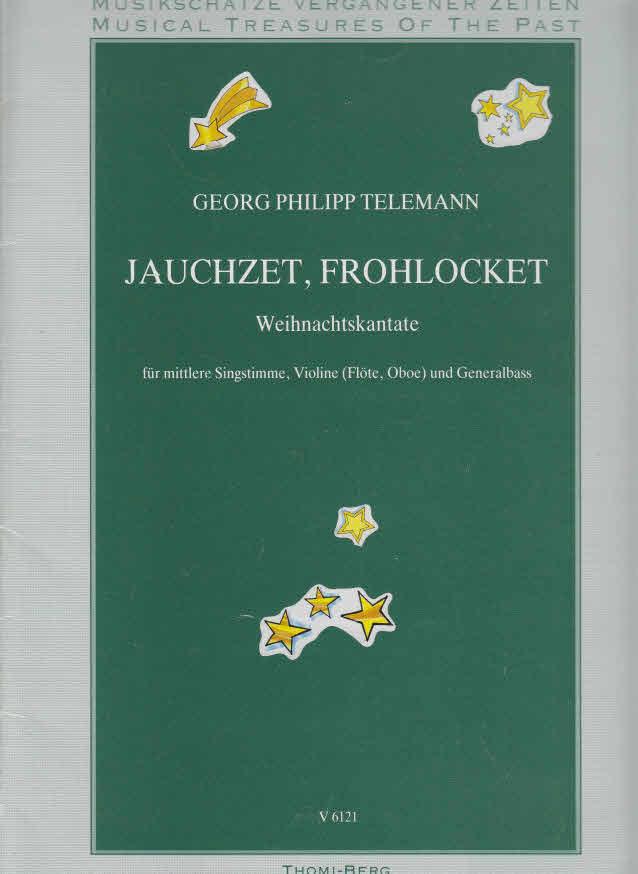 Jauchzet, frohlocket Weihnachtskantate für mittlere Singstimme, Violine (Flöte, Oboe) und Generalbass