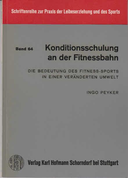 Konditionsschulung an der Fitnessbahn. Die Bedeutung des Fitness-Sports in einer veränderten Umwelt.