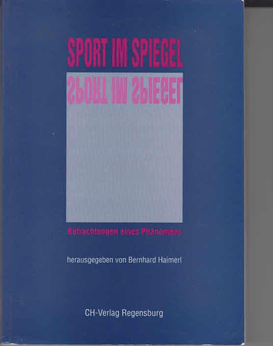 Sport im Spiegel. Betrachtung eines Phänomens