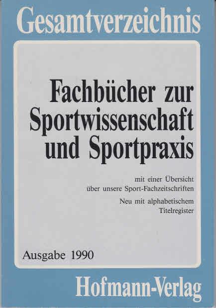 Fachbücher zur Sportwissenschaft und Sportpraxis. Ausgabe 1990