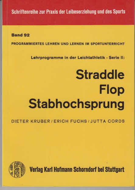 Kruber, Dieter: Programmiertes Lehren und Lernen im Sportunterricht. - Schorndorf : Hofmann [Mehrteiliges Werk]; Teil: Serie 2. Straddle, flop, Stabhochsprung; Lehrerbegleitbuch.