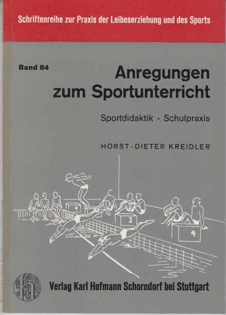 Kreidler, Horst-Dieter: Anregungen zum Sportunterricht : Sportdidaktik, Schulpraxis.