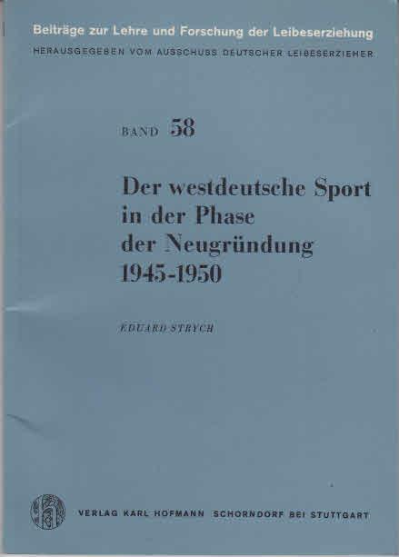 Der westdeutsche Sport in der Phase der Neugründung : 1945 - 1950.