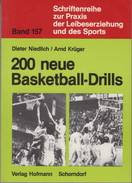 200 neue Basketball-Drills. ; Arnd Krüger. [Zeichn.: Kurt Nolte]