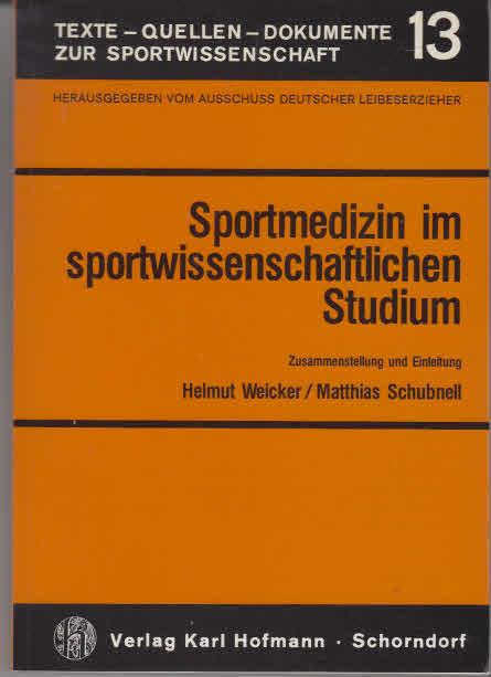 Sportmedizin im sportwissenschaftlichen Studium. Zsstellung u. Einl. Helmut Weicker ; Matthias Schubnell