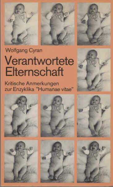 Verantwortete Elternschaft : krit. Anm. zur Enzyklika Humanae vitae. Auflage: 1. Auflage