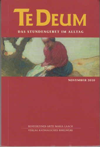Te Deum 11/2010: Das Stundengebet im Alltag