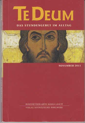 Te Deum 11/2011: Das Stundengebet im Alltag