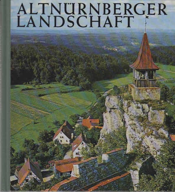 Altnürnberger Landschaft : Die Landschaft d. alten Freien Reichsstadt Nürnberg. Mit e. Einf. von Werner Schultheiss. [Kt. von Erwin Raeth]