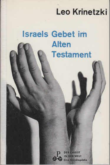 Krinetzki, Günter: Israels Gebet im Alten Testament. Leo Krinetzki