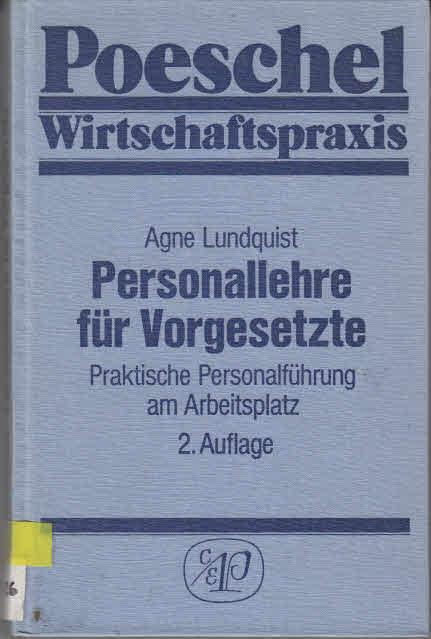 Personallehre für Vorgesetzte : prakt. Personalführung am Arbeitsplatz. 2. Aufl.
